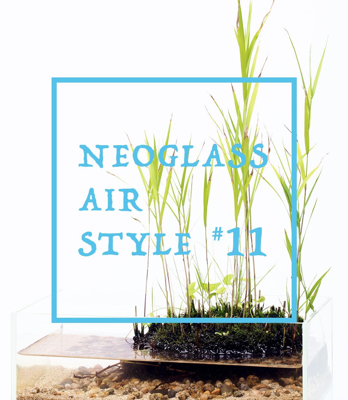 ネオグラス エア スタイル #11 「清流に佇む」