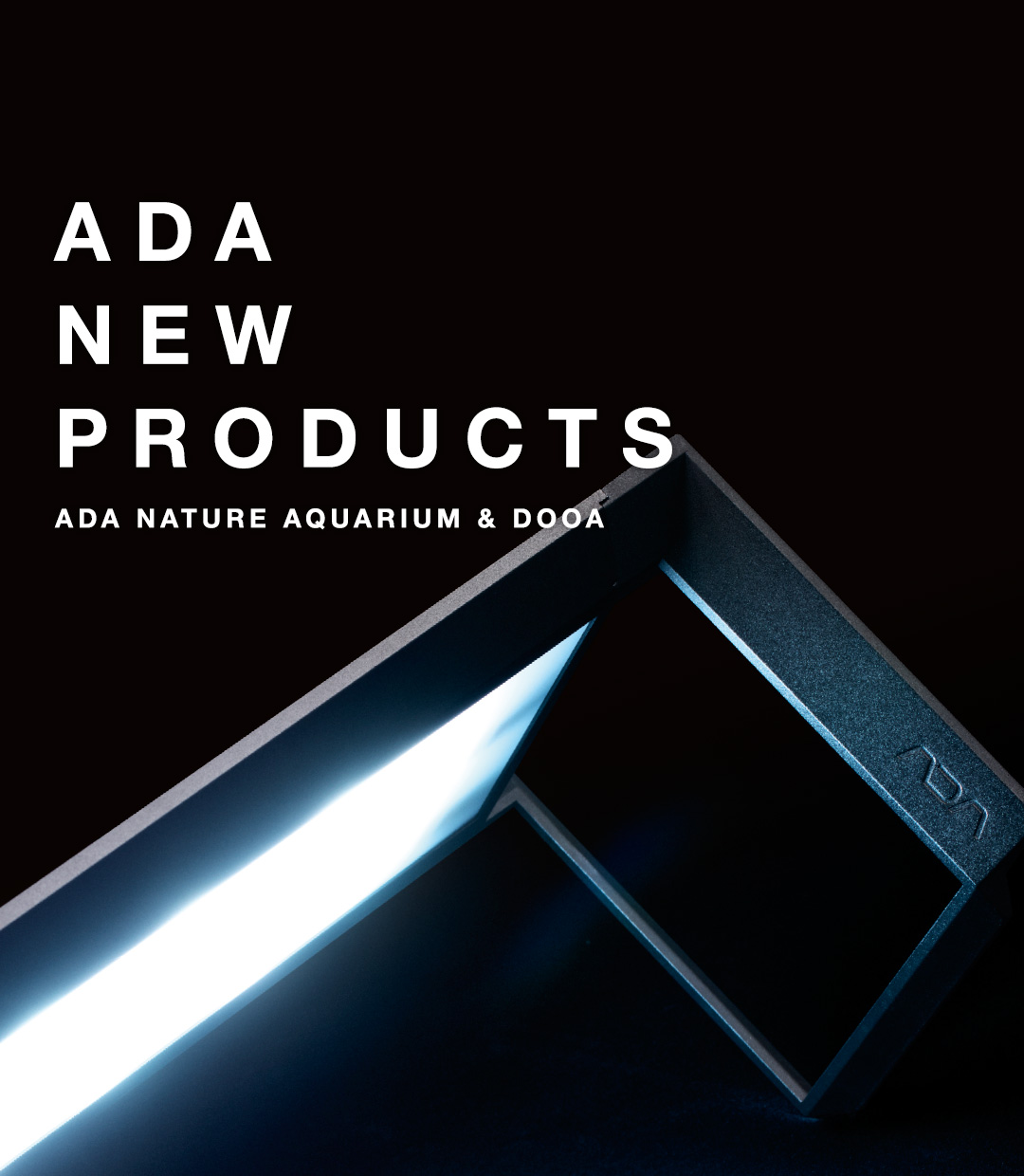 ADA NEW PRODUCTS 「ADAが提案する新しいスタイル」