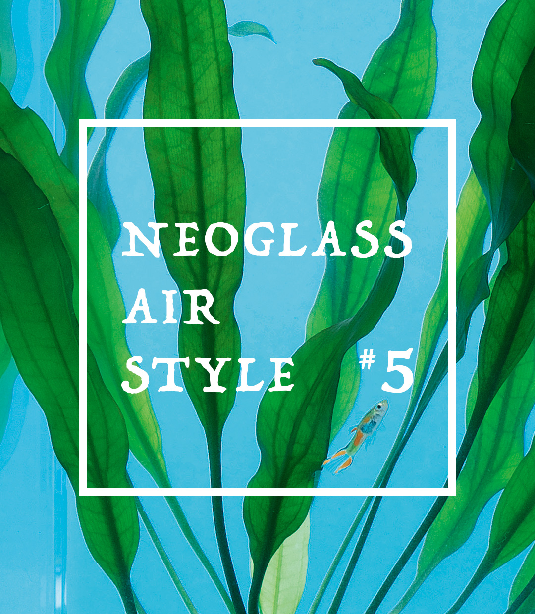 NEO GLASS AIR STYLE #5