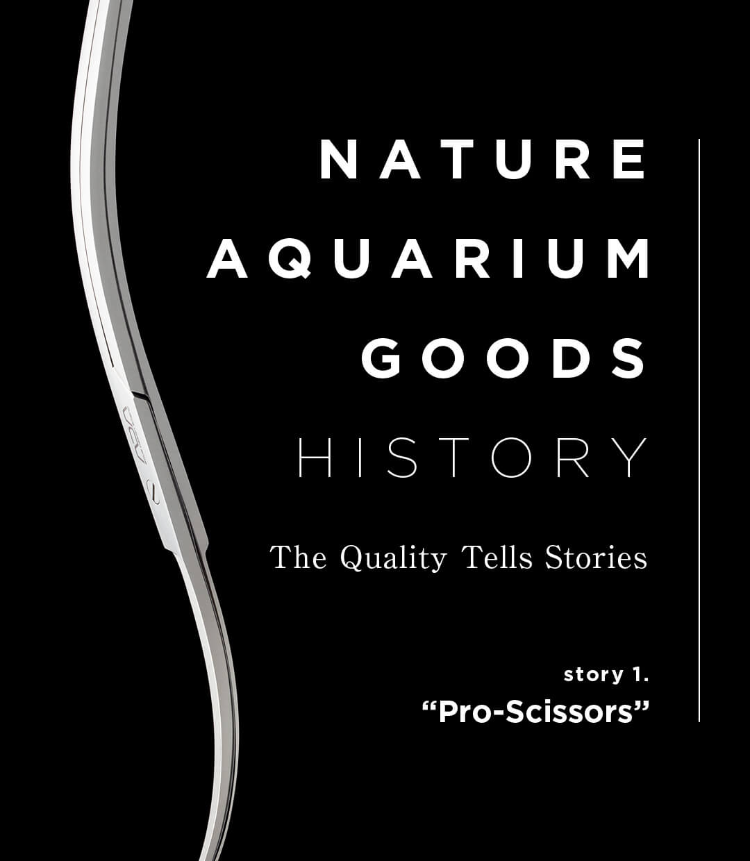 "NATURE AQUARIUM GOODS HISTORY – Story 01. ""Scissors"""