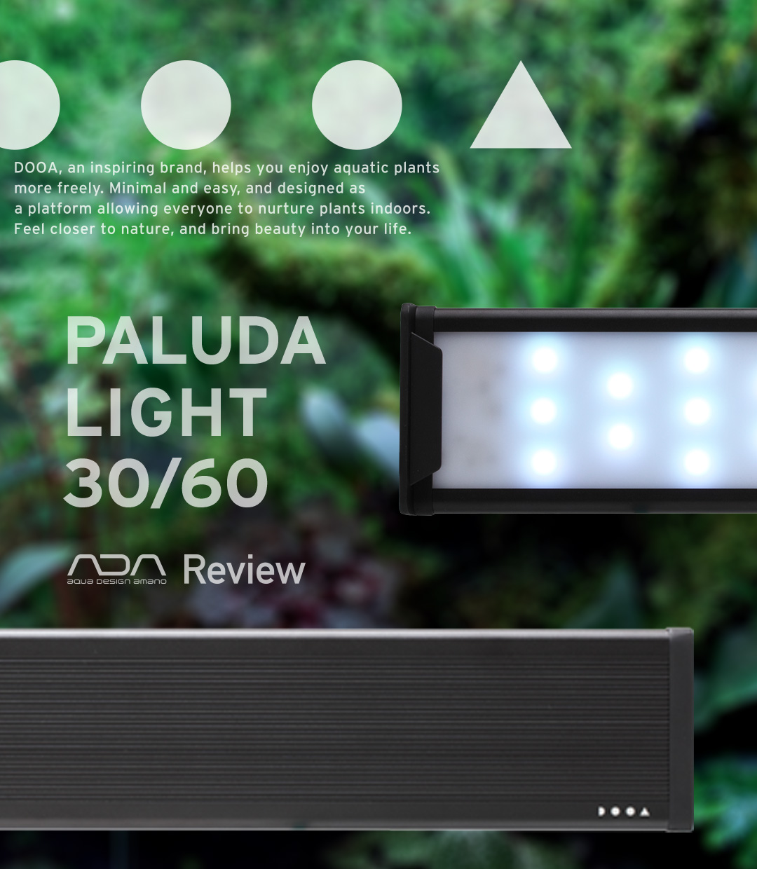 DOOA PALUDA LIGHT 30/60 'Looking for lighting that recreates the ambience of a forest floor'