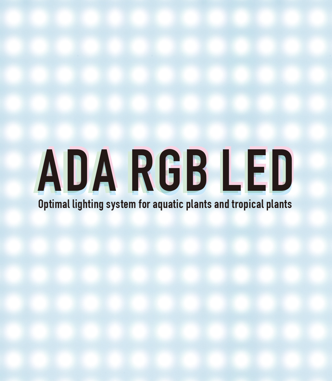 ADA RGB LED 'Pursuit of Ideal Light Beyond the Sunlight'